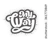 my way   perfect design element ... | Shutterstock .eps vector #361773869
