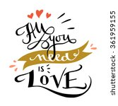 'all you need is love' romantic ... | Shutterstock .eps vector #361959155