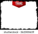 grunge frame   abstract texture ... | Shutterstock .eps vector #362000639
