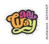 my way   perfect design element ... | Shutterstock .eps vector #362141429