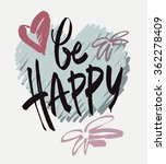 inscription be happy.  brush... | Shutterstock .eps vector #362278409