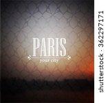 paris lettering on blurred... | Shutterstock .eps vector #362297171