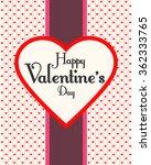 happy valentine's day. love.... | Shutterstock .eps vector #362333765