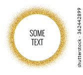 circle with gold glitter... | Shutterstock .eps vector #362442899