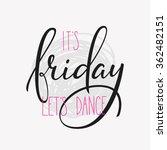 friday lettering. motivational... | Shutterstock .eps vector #362482151