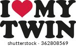 i love my twin | Shutterstock .eps vector #362808569