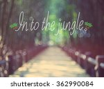 in to the jungle words hand... | Shutterstock . vector #362990084