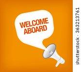 welcome aboard | Shutterstock .eps vector #363213761