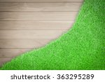 wood plank  and grass texture... | Shutterstock . vector #363295289