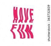 have fun motivation lettering...   Shutterstock .eps vector #363732839