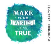 make your wishes come true ... | Shutterstock .eps vector #363874457