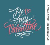 be my valentine hand lettering. ... | Shutterstock .eps vector #363949679