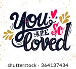 you are loved. hand drawn... | Shutterstock .eps vector #364137434