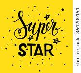 the phrase super star.... | Shutterstock .eps vector #364200191