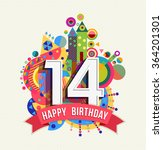 happy birthday fourteen 14 year ... | Shutterstock .eps vector #364201301