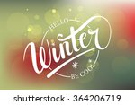 hello winter be cool hand... | Shutterstock .eps vector #364206719