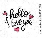 hello i love you handwritten... | Shutterstock . vector #364211339