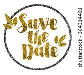 save the date golden glitter...   Shutterstock . vector #364314401