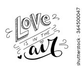 black and white 'love is in the ... | Shutterstock .eps vector #364500047