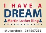 mlk day celebration  i have a... | Shutterstock .eps vector #364667291