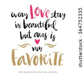 every love story is beautiful... | Shutterstock .eps vector #364752335