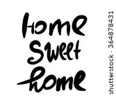 home sweet home. hand drawn tee ...   Shutterstock .eps vector #364878431
