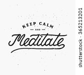 keep calm and meditate.... | Shutterstock .eps vector #365213201