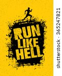 run like hell motivation sport... | Shutterstock .eps vector #365247821