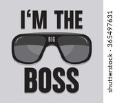 i am the big boss slogan... | Shutterstock .eps vector #365497631