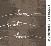 sweet home home lettering... | Shutterstock .eps vector #365583275