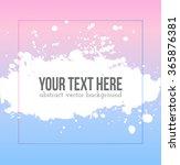 rose quartz and serenity... | Shutterstock .eps vector #365876381