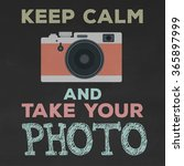 keep calm and take your photo | Shutterstock .eps vector #365897999