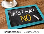 Just Say No Written On Small...