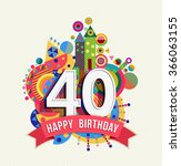 happy birthday forty 40 year... | Shutterstock . vector #366063155