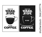dark side of coffee print.... | Shutterstock .eps vector #366149774