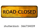 Road Closed   Old Yellow Sign