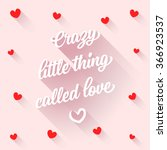 crazy little thing called love  ... | Shutterstock .eps vector #366923537