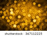 gold bokeh background  bokeh... | Shutterstock . vector #367112225