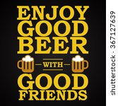 enjoy good beer   funny... | Shutterstock .eps vector #367127639