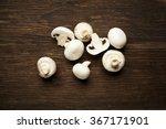 fresh mushrooms champignons on... | Shutterstock . vector #367171901