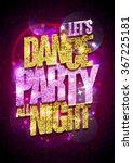let s dance party all night... | Shutterstock .eps vector #367225181