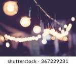lights decoration event... | Shutterstock . vector #367229231
