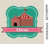 spectacular circus show design  | Shutterstock .eps vector #367238999