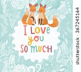 i love you so much concept card.... | Shutterstock .eps vector #367245164