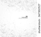 wireframe mesh polygonal... | Shutterstock .eps vector #367302527