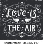 love is in the air. hand drawn... | Shutterstock .eps vector #367337147