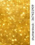 gold bokeh background  gold... | Shutterstock . vector #367421909