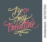 be my valentine hand lettering. ... | Shutterstock .eps vector #367427261