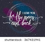 hand sketched i love you to the ... | Shutterstock .eps vector #367431941