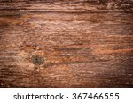 old natural wooden shabby... | Shutterstock . vector #367466555